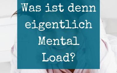 Was ist denn eigentlich Mental Load?
